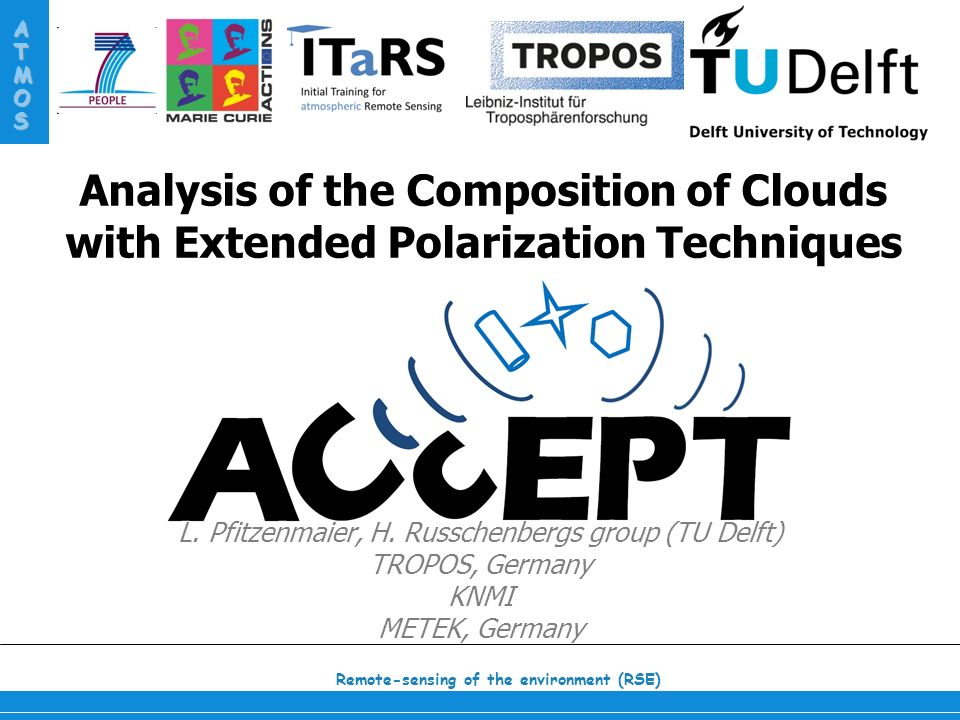 Remote-sensing of the environment (RSE) ATMOS Analysis of the Composition of Clouds with Extended Polarization Techniques L.