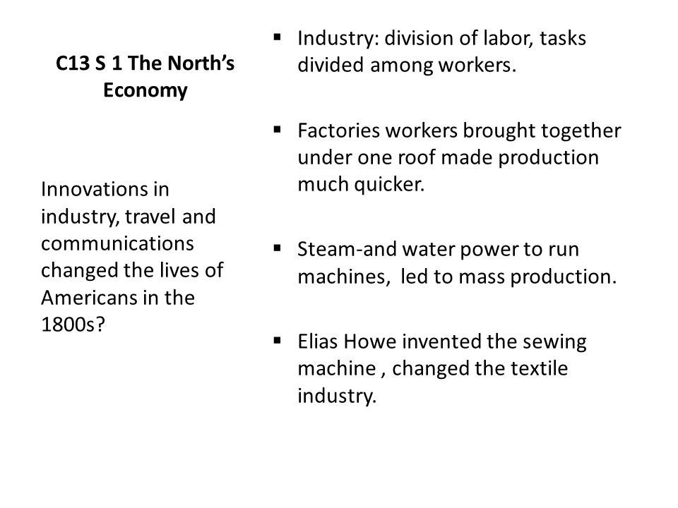 C13 S 1 The North's Economy  Industry: division of labor, tasks divided among workers.