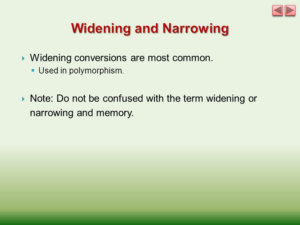  Widening conversions are most common.  Used in polymorphism.