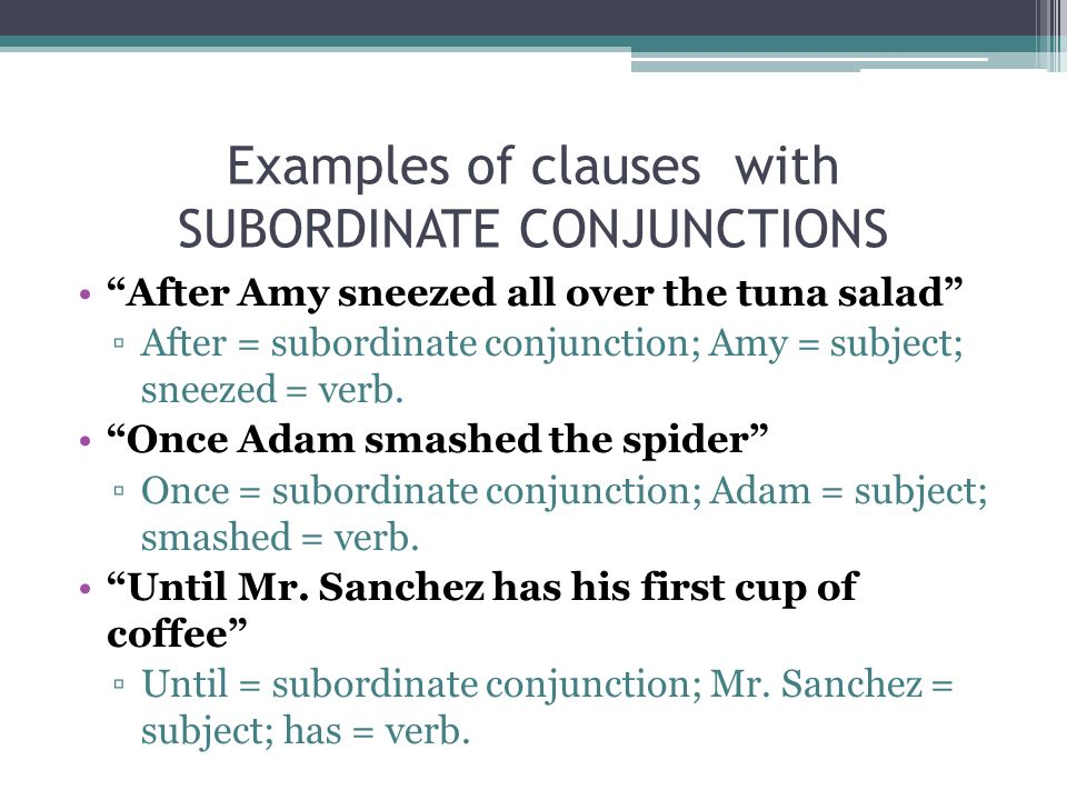 7 Examples Of Clauses With SUBORDINATE ...