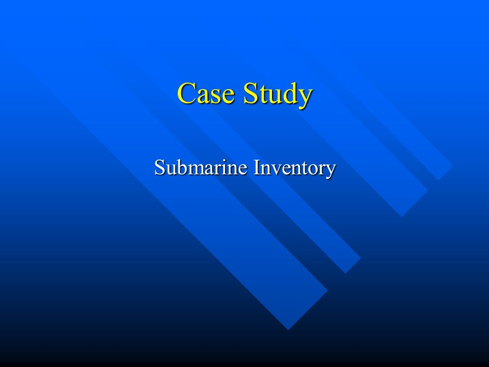 Case Study Submarine Inventory