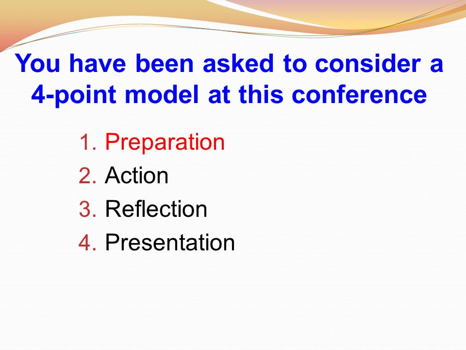 You have been asked to consider a 4-point model at this conference 1.