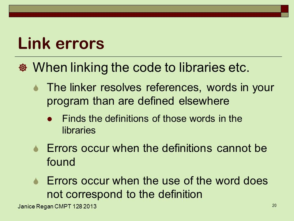 Janice Regan CMPT Link errors  When linking the code to libraries etc.