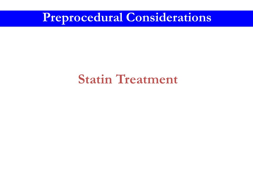 Statin Treatment Preprocedural Considerations