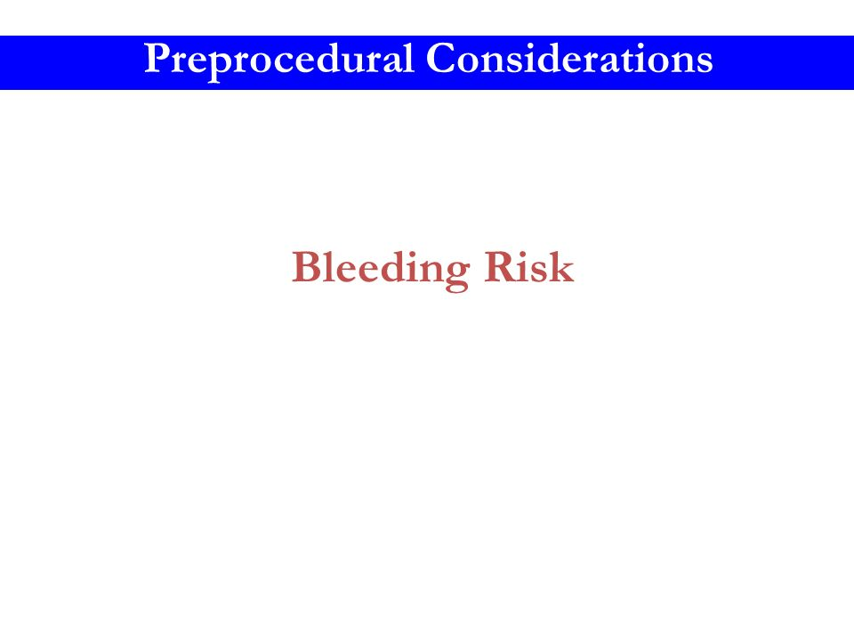 Bleeding Risk Preprocedural Considerations