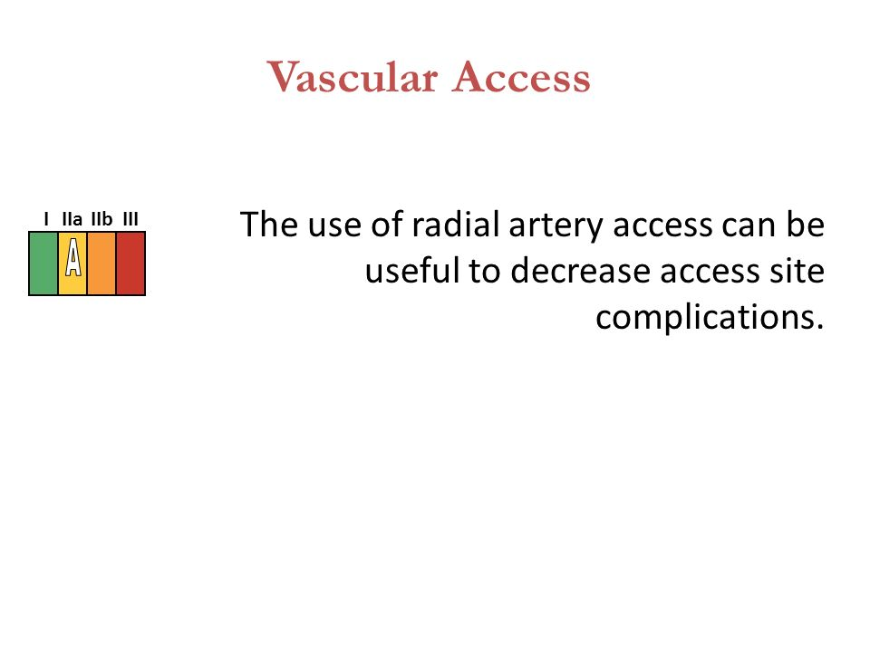 The use of radial artery access can be useful to decrease access site complications.