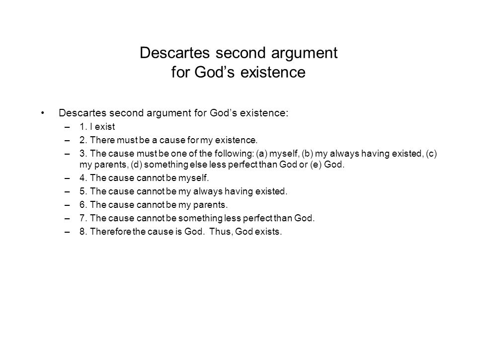 an argument in favor of the existence of god in descartes meditation on first philosophy Philosophy 2a metaphysics and classics in philosophy arguments of the first meditation argument for god's existence, read cottingham, descartes.