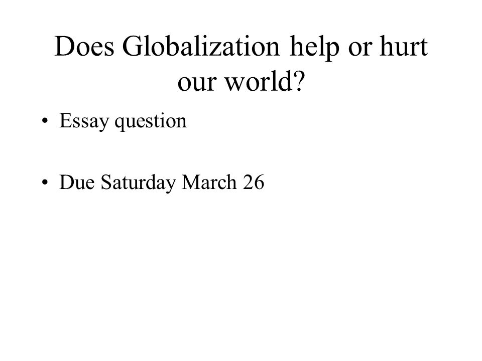 globalization help or hindrance does globalization help or hurt 2 does globalization