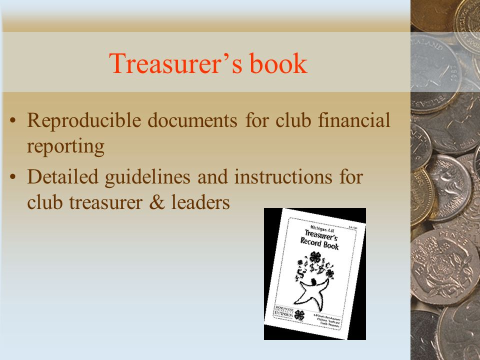 Treasurer's book Reproducible documents for club financial reporting Detailed guidelines and instructions for club treasurer & leaders