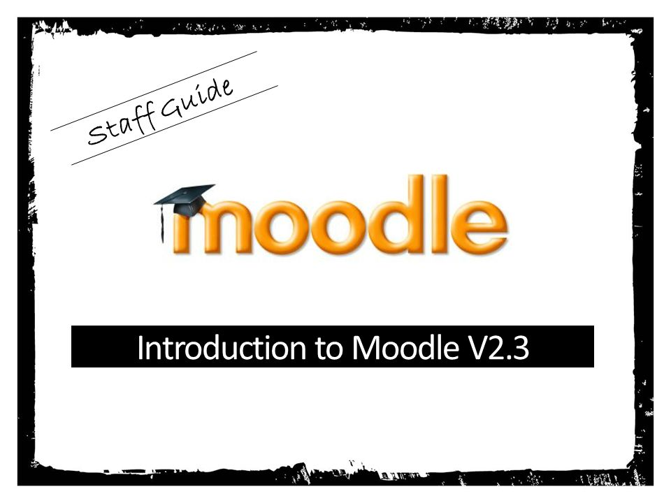Introduction to Moodle V2.3 Staff Guide