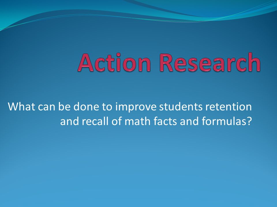 What can be done to improve students retention and recall of math facts and formulas