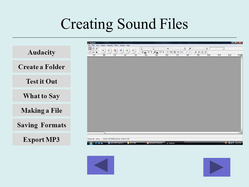 Creating Sound Files Audacity Create a Folder Test it Out What to Say Saving Formats Making a File Export MP3