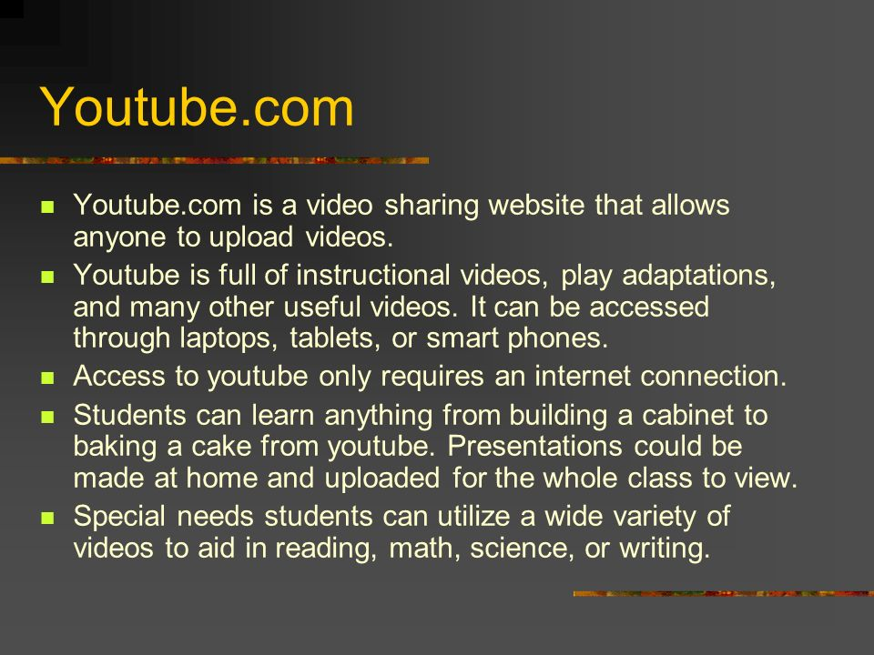Youtube.com is a video sharing website that allows anyone to upload videos.