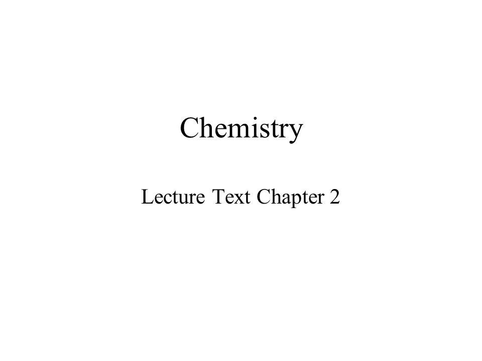 Chemistry Lecture Text Chapter 2