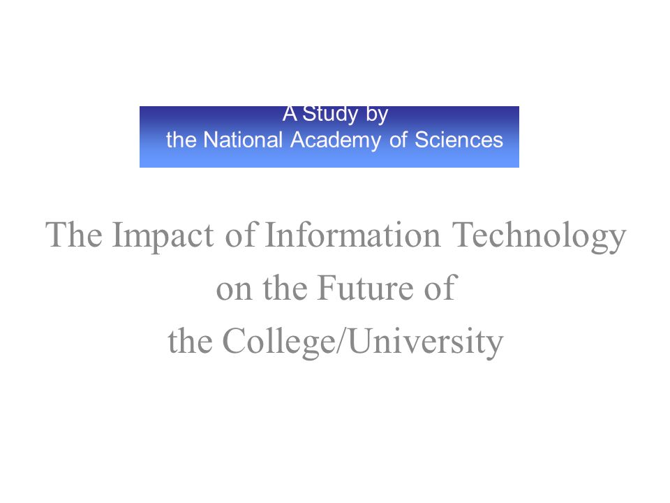 Technology for school leaders part 1 ppt download the impact of information technology on the future of the collegeuniversity fandeluxe Image collections