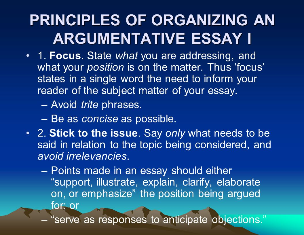 argumentative essay organization The body of such an essay is organized by discussing one subject statement or argument example: unlike the first option for organization.