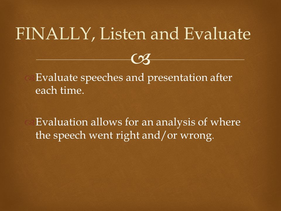   Evaluate speeches and presentation after each time.