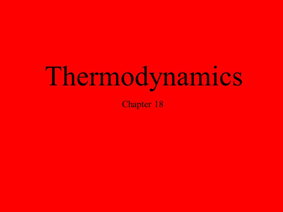 Thermodynamics Chapter 18