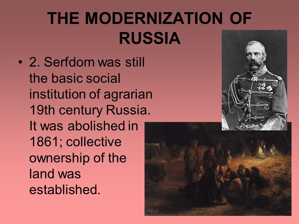 THE MODERNIZATION OF RUSSIA 2.