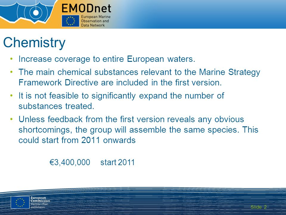 Slide MARITIME AFFAIRS 2 Chemistry Increase coverage to entire European waters.