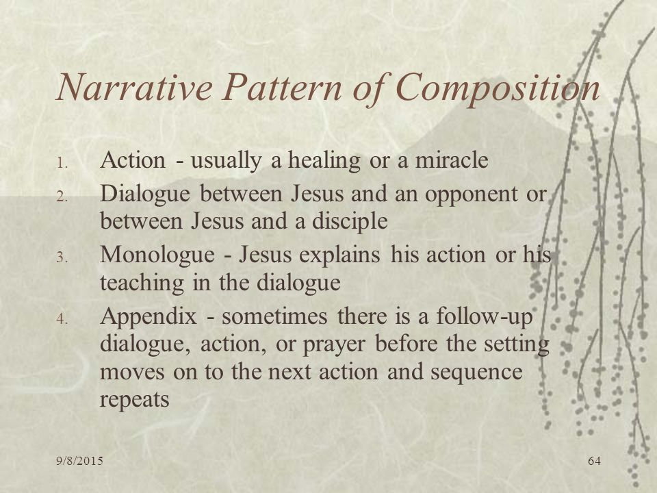 9/8/ Narrative Pattern of Composition 1. Action - usually a healing or a miracle 2.