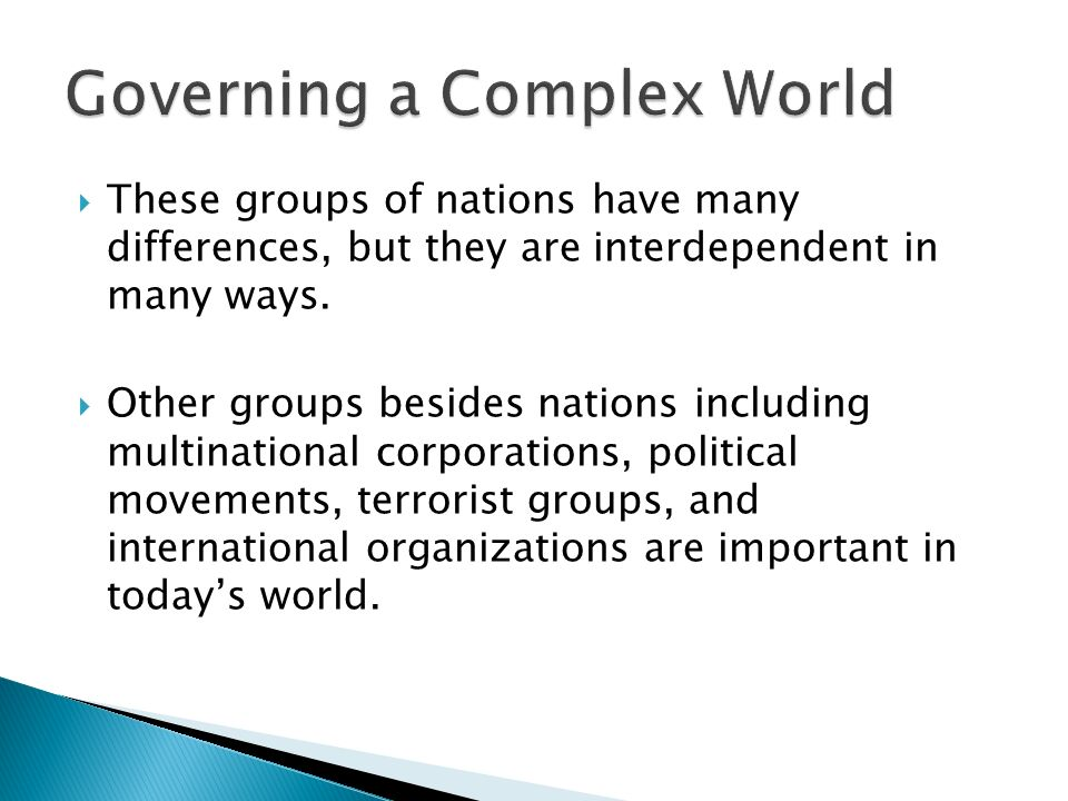  These groups of nations have many differences, but they are interdependent in many ways.
