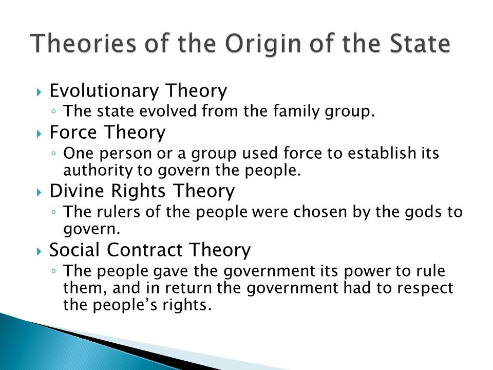  Evolutionary Theory ◦ The state evolved from the family group.