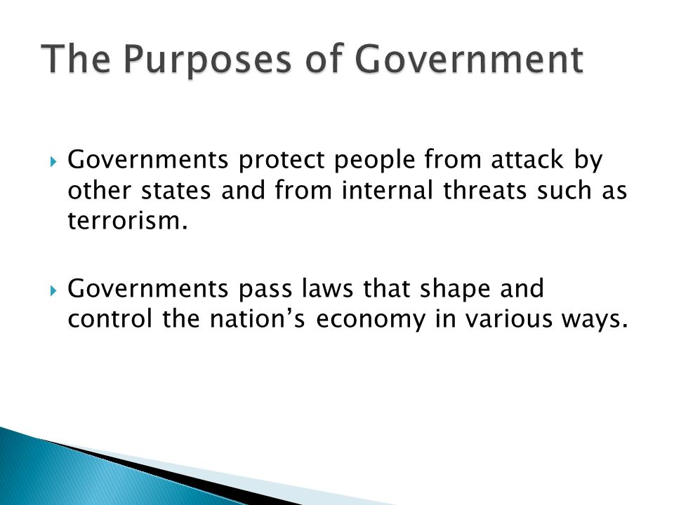  Governments protect people from attack by other states and from internal threats such as terrorism.