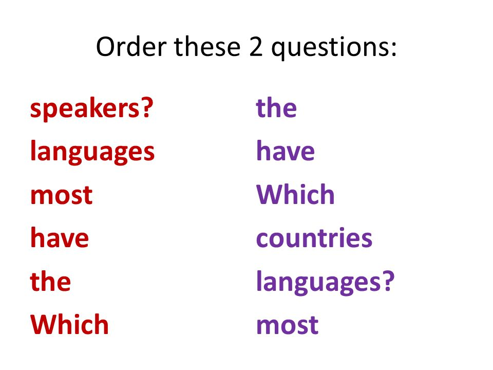 Order these 2 questions: speakers.