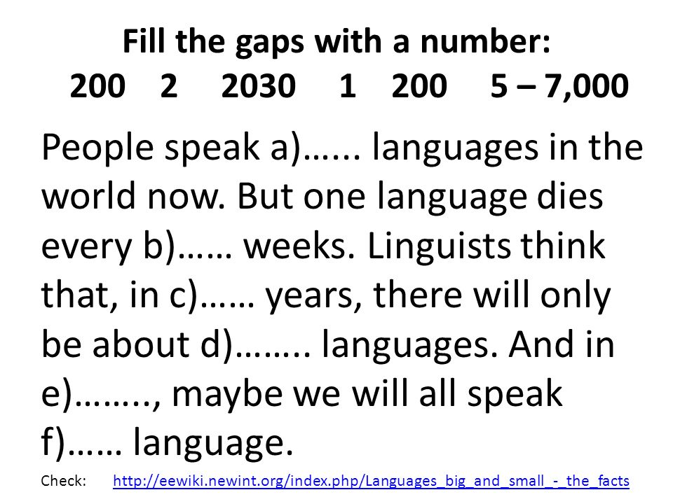 Fill the gaps with a number: – 7,000 People speak a)…...