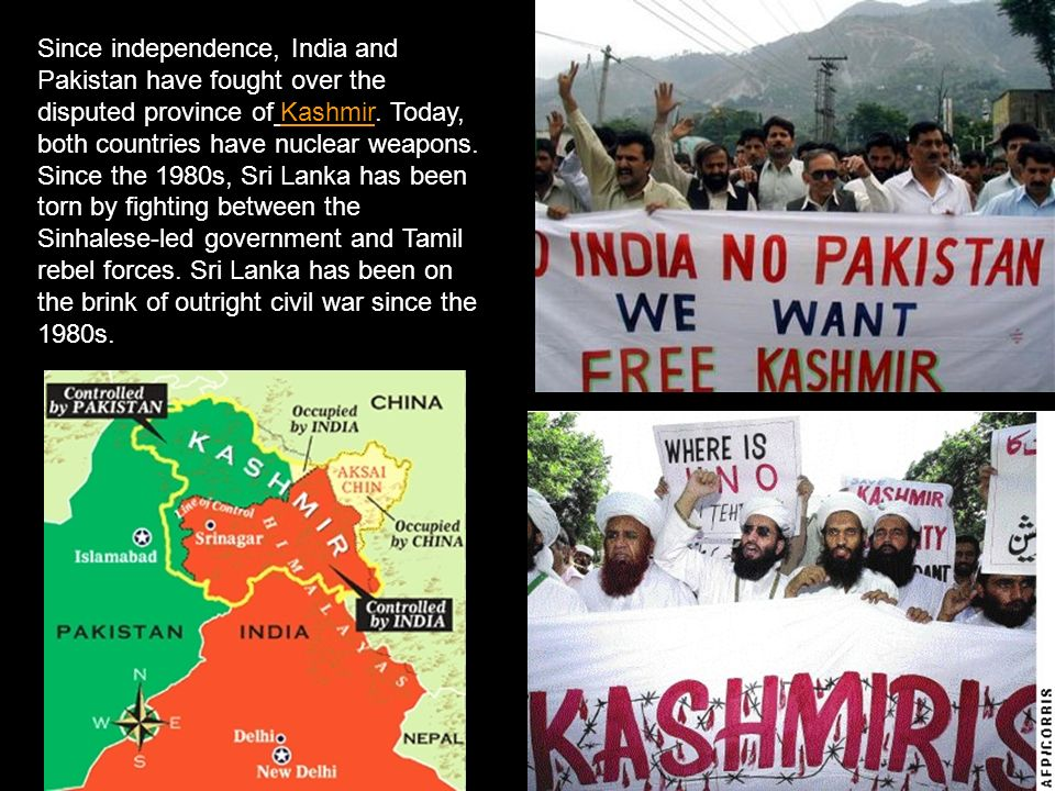 Since independence, India and Pakistan have fought over the disputed province of Kashmir.