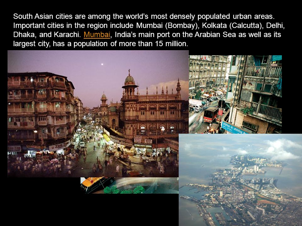 South Asian cities are among the world's most densely populated urban areas.