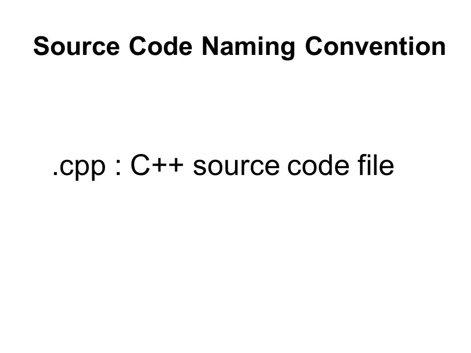 Source Code Naming Convention.cpp : C++ source code file