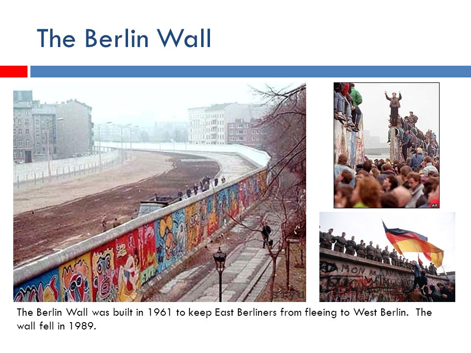The Berlin Wall The Berlin Wall was built in 1961 to keep East Berliners from fleeing to West Berlin.
