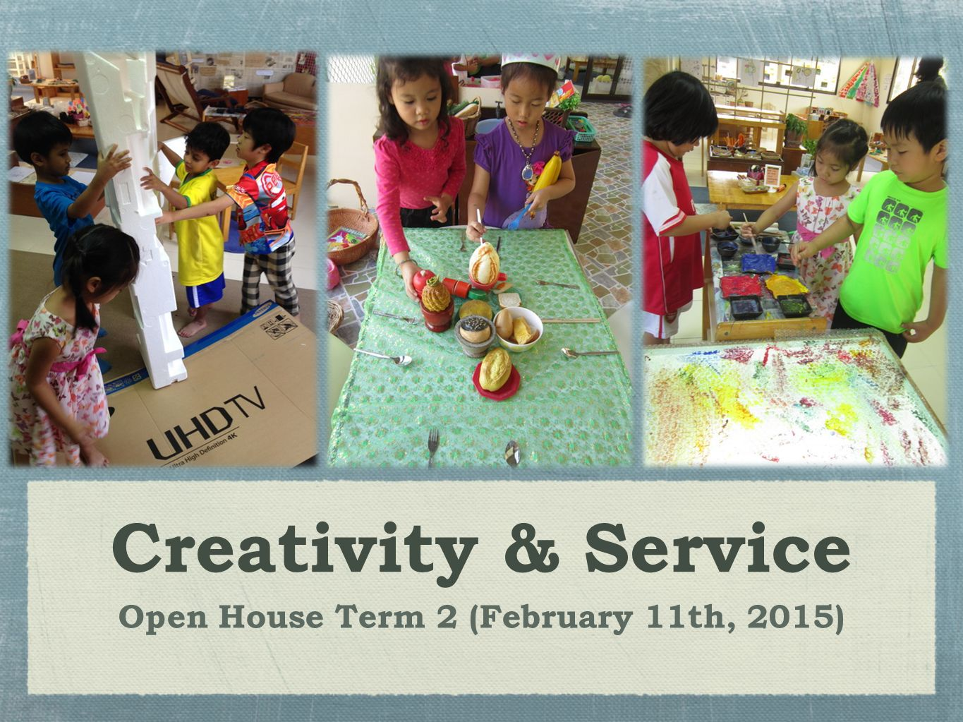 Creativity & Service Open House Term 2 (February 11th, 2015)