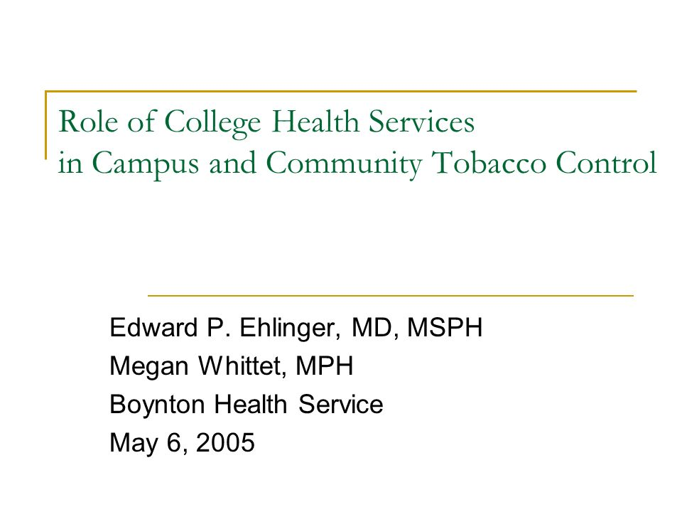 Role of College Health Services in Campus and Community Tobacco Control Edward P.