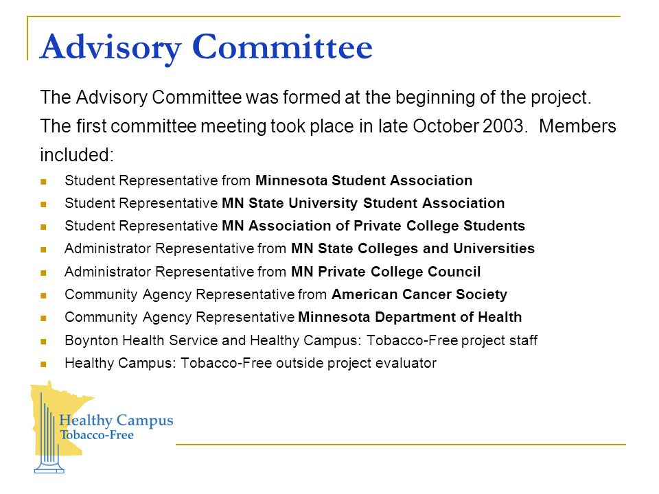 Advisory Committee The Advisory Committee was formed at the beginning of the project.