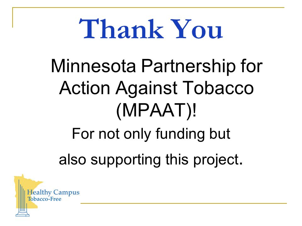 Thank You Minnesota Partnership for Action Against Tobacco (MPAAT).