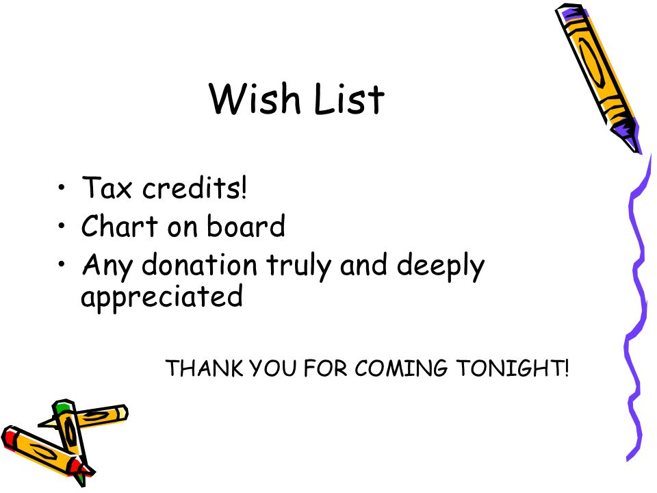 Wish List Tax credits.