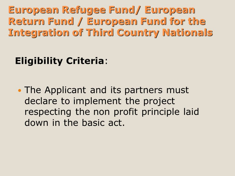 The Applicant and its partners must declare to implement the project respecting the non profit principle laid down in the basic act.