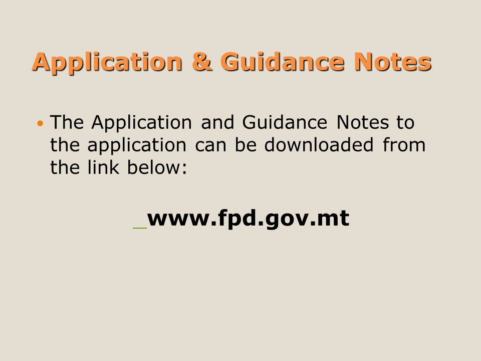 Application & Guidance Notes The Application and Guidance Notes to the application can be downloaded from the link below:
