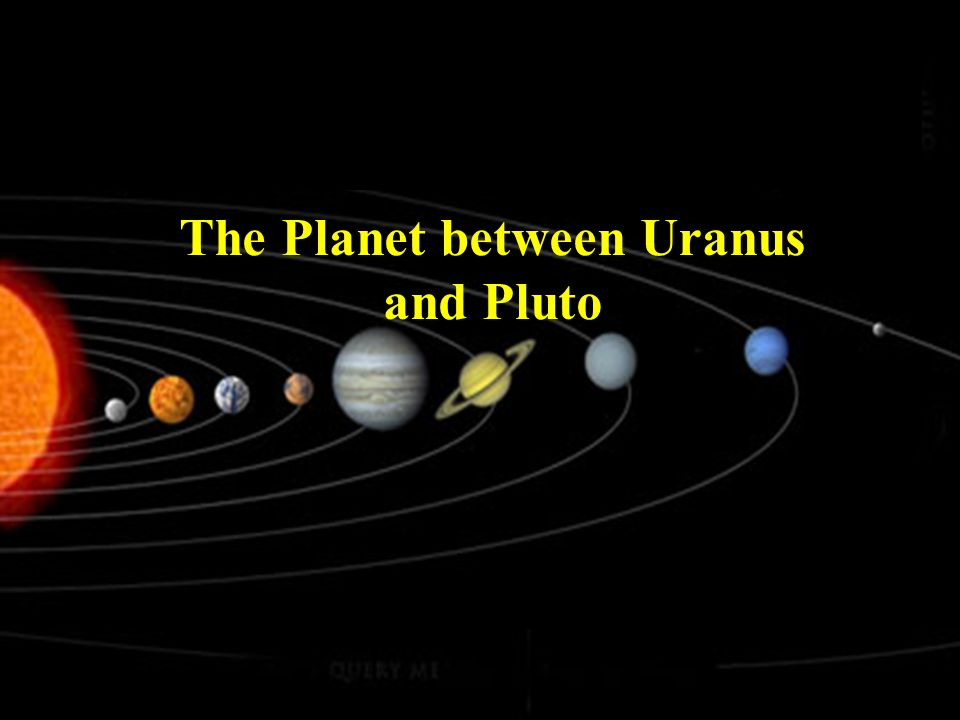 The Planet between Uranus and Pluto The planet between Uranus and Pluto