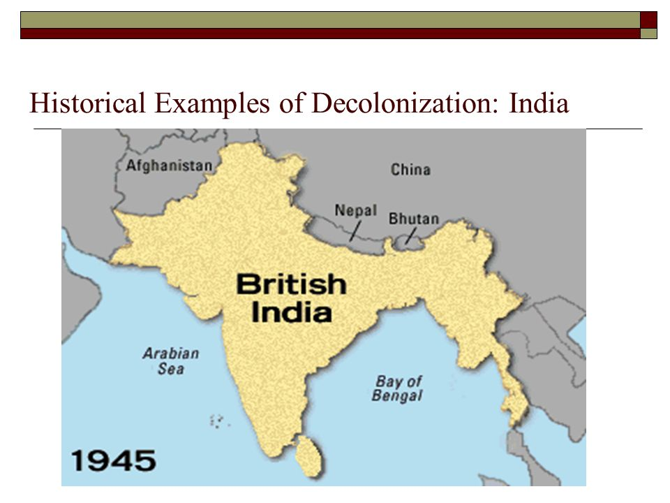 Historical Examples of Decolonization: India