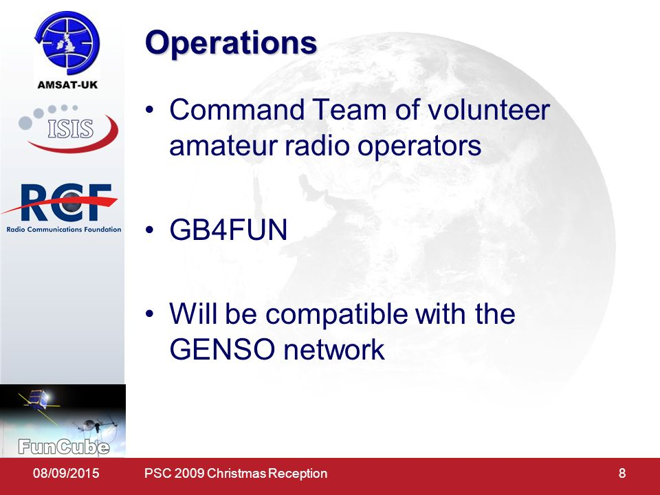 08/09/20158 Operations Command Team of volunteer amateur radio operators GB4FUN Will be compatible with the GENSO network PSC 2009 Christmas Reception