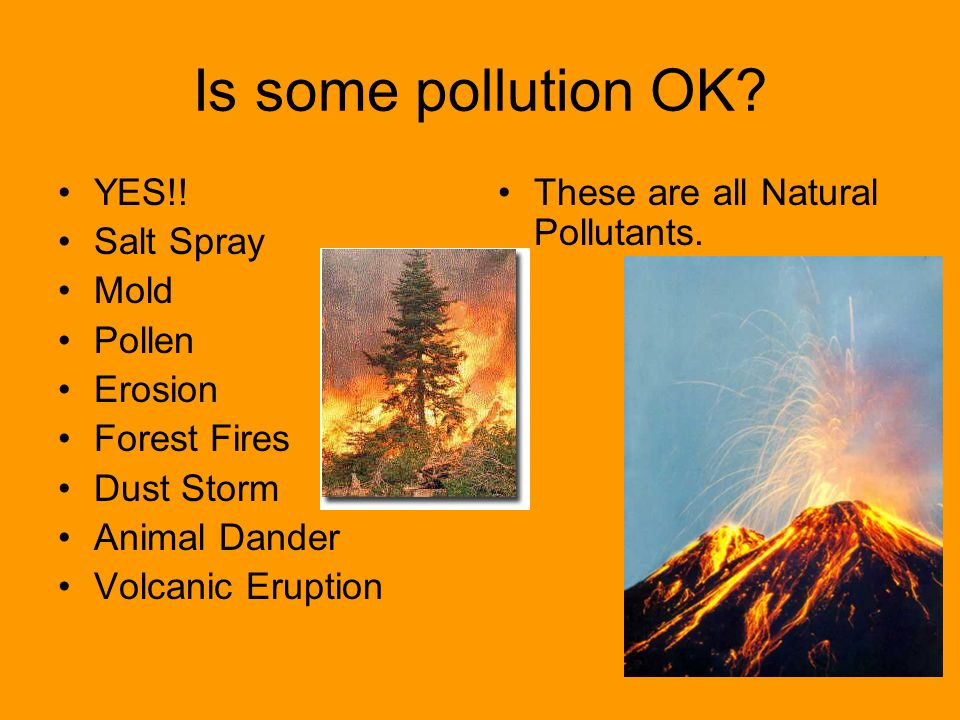 Is some pollution OK. YES!.