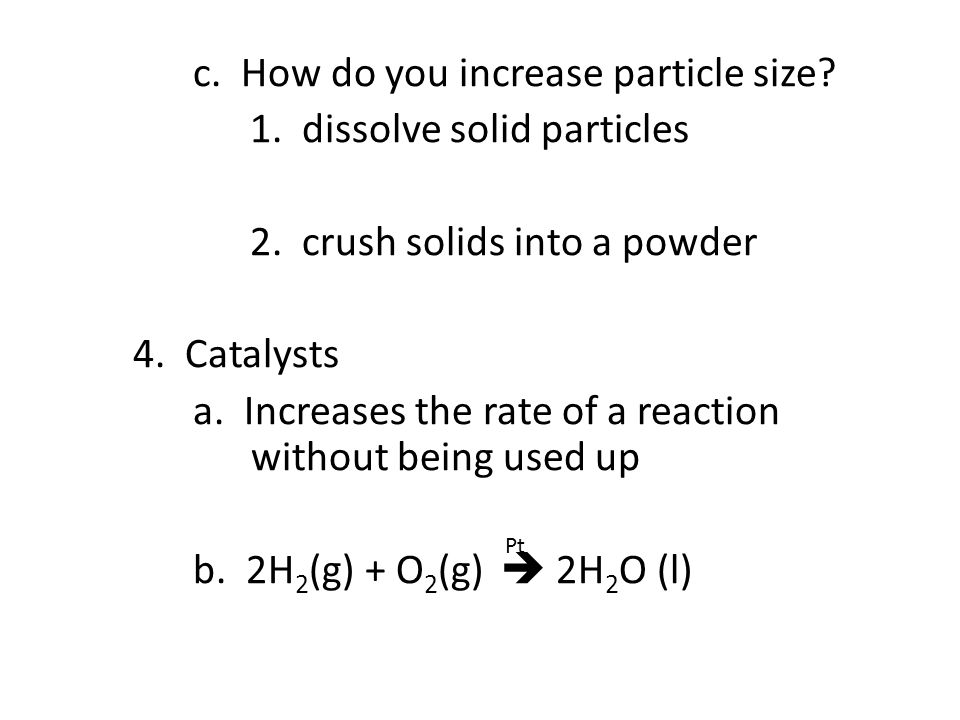 c. How do you increase particle size. 1. dissolve solid particles 2.