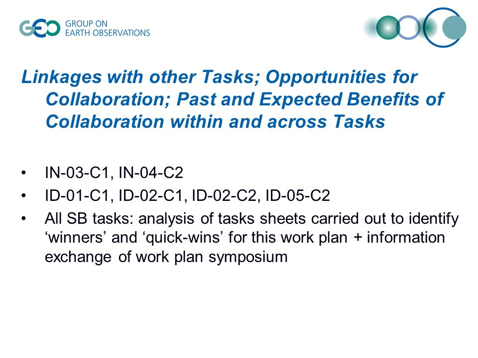 Linkages with other Tasks; Opportunities for Collaboration; Past and Expected Benefits of Collaboration within and across Tasks IN-03-C1, IN-04-C2 ID-01-C1, ID-02-C1, ID-02-C2, ID-05-C2 All SB tasks: analysis of tasks sheets carried out to identify 'winners' and 'quick-wins' for this work plan + information exchange of work plan symposium