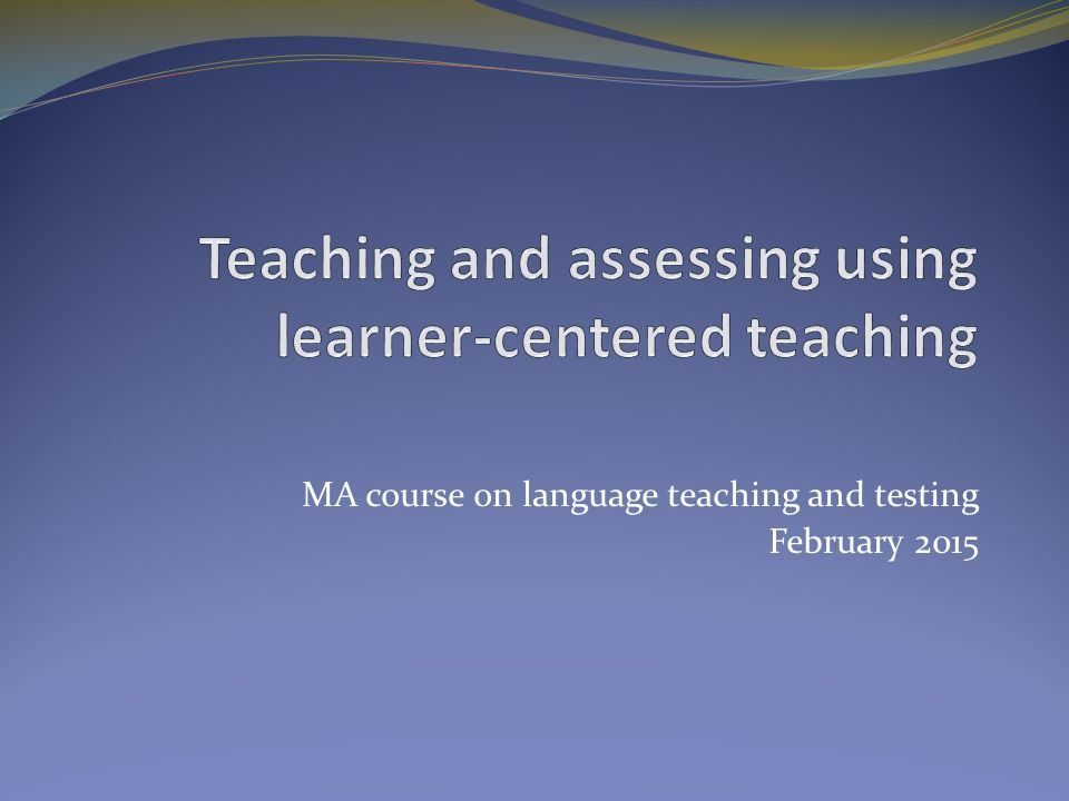 MA course on language teaching and testing February 2015