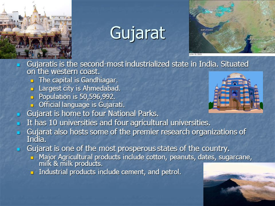 Gujarat Gujaratis is the second-most industrialized state in India.