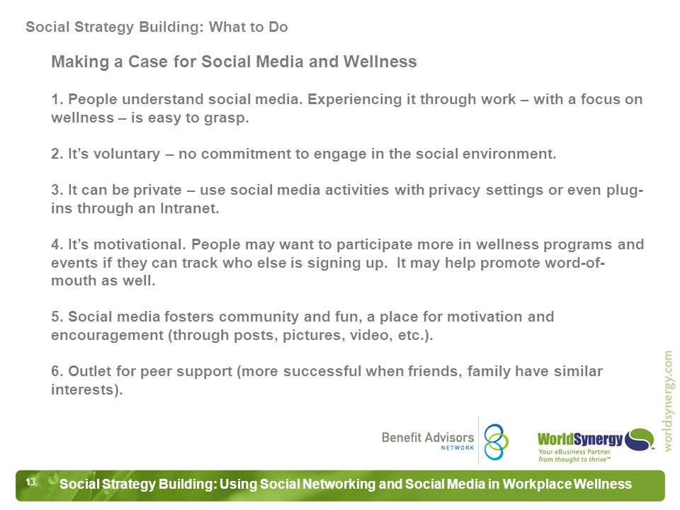 13 Social Strategy Building: Using Social Networking and Social Media in Workplace Wellness Making a Case for Social Media and Wellness 1.